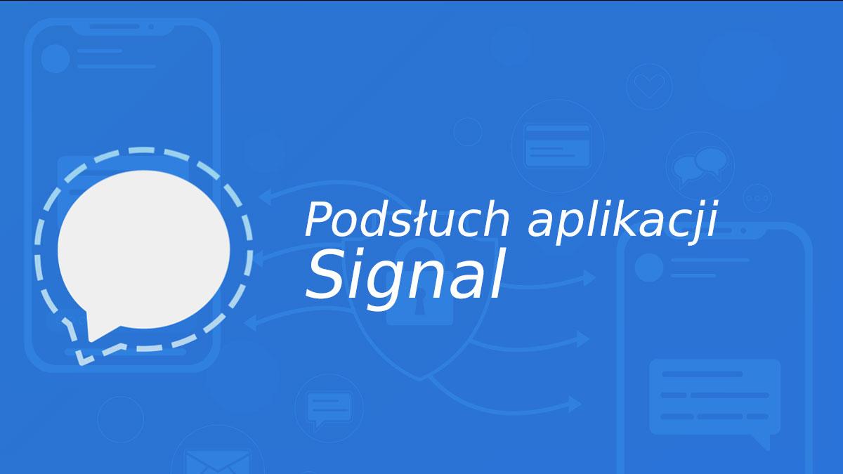 Podsłuch aplikacji Signal – SpyONE złamał zabezpieczenia